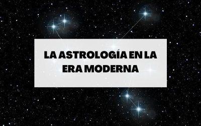 Descubre todo lo necesario sobre la astrología en la era moderna